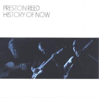 <i>History of Now</i> 2005 studio album by Preston Reed