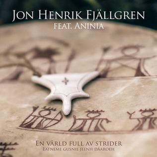 En värld full av strider (Eatneme gusnie jeenh dåaroeh) 2017 single by Jon Henrik Fjällgren