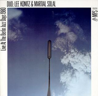 <i>Live at the Berlin Jazz Days 1980</i> 1982 live album by Lee Konitz and Martial Solal