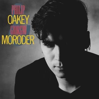 <i>Philip Oakey & Giorgio Moroder</i> 1985 studio album by Philip Oakey & Giorgio Moroder
