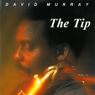 <i>The Tip</i> (album) album by David Murray