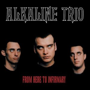 Image result for alkaline trio from here to infirmary
