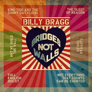 <i>Bridges Not Walls</i> 2017 EP by Billy Bragg