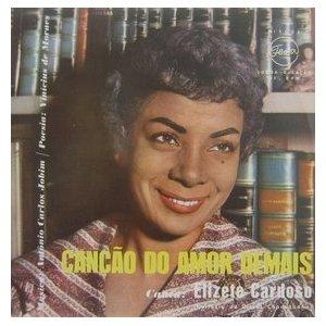 <i>Canção do Amor Demais</i> 1958 studio album by Elizete Cardoso