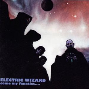 <i>Come My Fanatics…</i> 1997 studio album by Electric Wizard