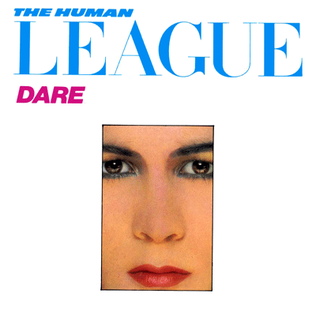 <i>Dare</i> (album) 1981 studio album by The Human League