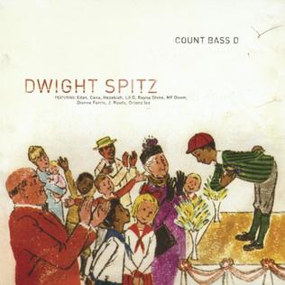 <i>Dwight Spitz</i> 2002 studio album by Count Bass D
