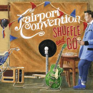 <i>Shuffle and Go</i> 2020 studio album by Fairport Convention