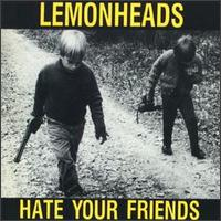 <i>Hate Your Friends</i> 1987 studio album by The Lemonheads
