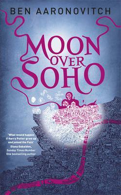 Moon Over Soho - Rivers of London Book 2 - Ben Aaronovitch