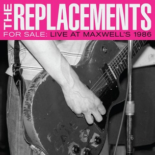 <i>For Sale: Live at Maxwells 1986</i> 2017 live album by the Replacements
