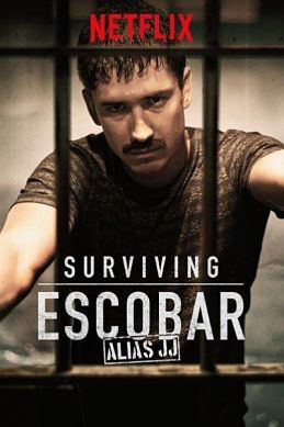 Picture of a TV show: Surviving Escobar: Alias Jj