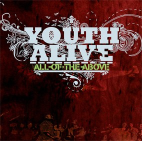 All of the Above (Youth Alive album) - Wikipedia Praise And Worship Music Images