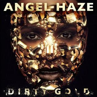Dirty Gold, Angel Haze