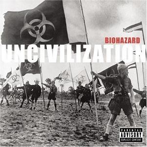 <i>Uncivilization</i> 2001 studio album by Biohazard