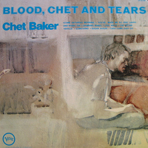 <i>Blood, Chet and Tears</i> album by Chet Baker