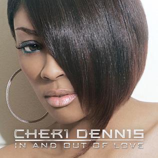 <i>In and Out of Love</i> (Cheri Dennis album) 2007 studio album by Cheri Dennis