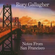 <i>Notes from San Francisco</i> 2011 studio album / Live album by Rory Gallagher