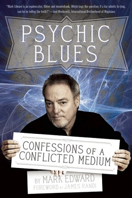 Cover of the book Psychic Blues, Confessions of a Conflicted Medium by Mark Edward.jpg
