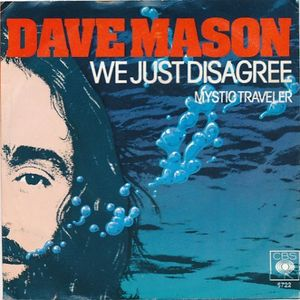 We Just Disagree 1977 single by Dave Mason