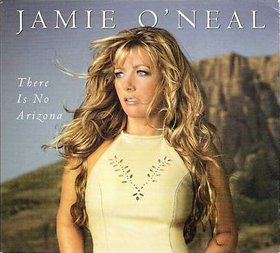 There Is No Arizona 2000 single by Jamie ONeal