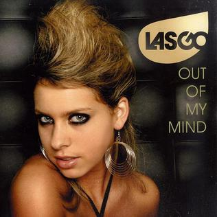 Out of My Mind (Lasgo song) 2008 single by Lasgo