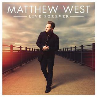 <i>Live Forever</i> (Matthew West album) 2015 studio album by Matthew West