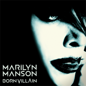 <i>Born Villain</i> 2012 studio album by Marilyn Manson