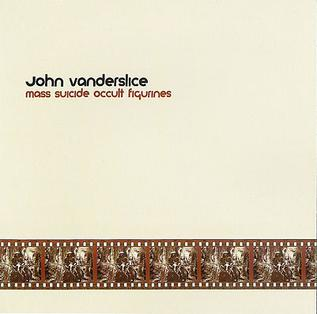 John Vanderslice - Mass Suicide Occult Figurines
