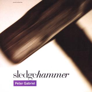 Sledgehammer (Peter Gabriel song) 1986 single by Peter Gabriel