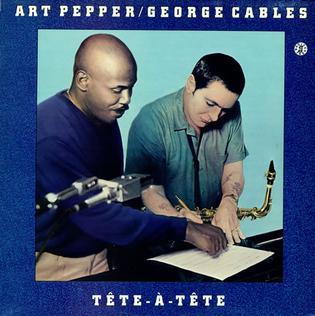 <i>Tête-à-Tête</i> (Art Pepper and George Cables album) 1983 studio album by Art Pepper