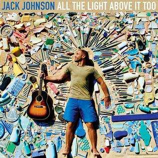 <i>All the Light Above It Too</i> 2017 studio album by Jack Johnson