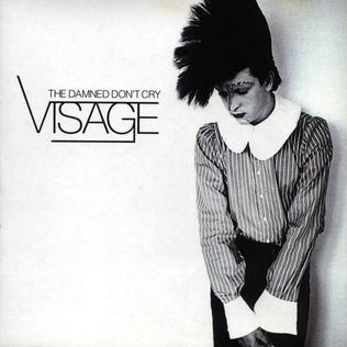 <i>The Damned Dont Cry</i> (album) 2000 compilation album by Visage