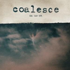 <i>Give Them Rope</i> 1997 studio album by Coalesce