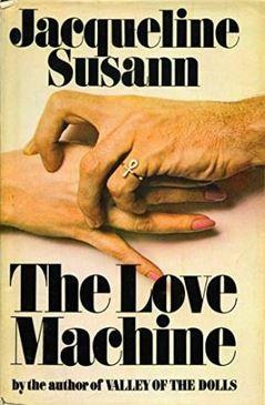 <i>The Love Machine</i> (novel) novel by Jacqueline Susann