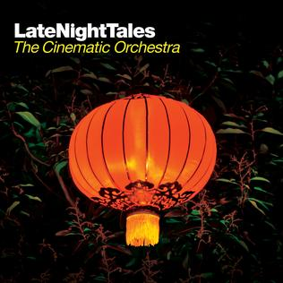 Late Night Tales The Cinematic Orchestra Wikipedia