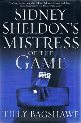 Sidney Sheldons Mistress Of The Game By Tilly Bagshawe