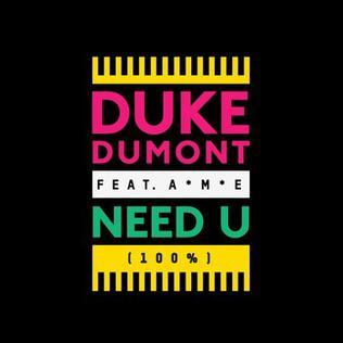 Duke Dumont ft. A*M*E AME Need U
