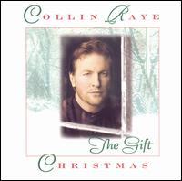 <i>Christmas: The Gift</i> 1996 studio album by Collin Raye