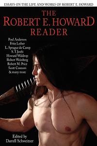 <i>The Robert E. Howard Reader</i> book by Darrell Schweitzer