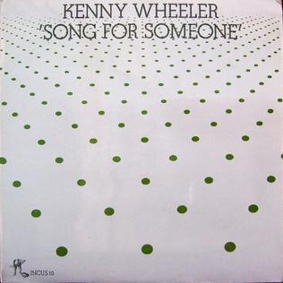 <i>Song for Someone</i> (album) 1973 studio album by Kenny Wheeler