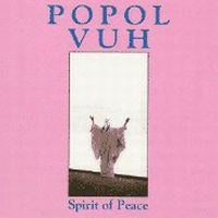 <i>Spirit of Peace</i> 1985 studio album by Popol Vuh
