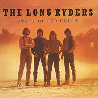 <i>State of Our Union</i> 1985 studio album by The Long Ryders