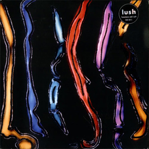 <i>Sweetness and Light</i> (EP) 1990 EP by Lush