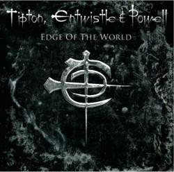 <i>Edge of the World</i> 2006 studio album by Tipton, Entwistle & Powell