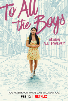 To All the Boys Always and Forever 2021 USA Michael Fimognari Lana Condor Noah Centineo Janel Parrish  Comedy, Drama, Romance