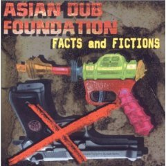 Asian Dub Foundation Adffactsandfictions