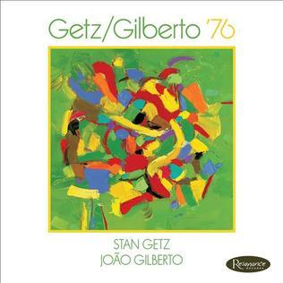<i>Getz/Gilberto 76</i> 2016 live album by Stan Getz and João Gilberto