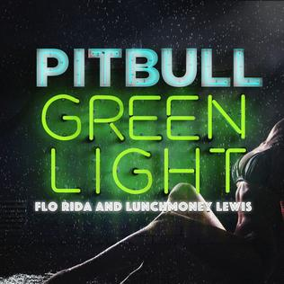 Greenlight (Pitbull song) song performed by Pitbull