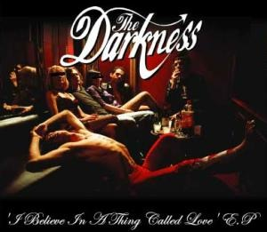 <i>I Believe in a Thing Called Love</i> (EP) 2002 EP by The Darkness